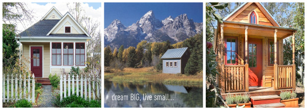 dream big live small1 Tumbleweed Houses
