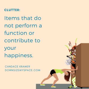 Clutter Definition - Downsize my space